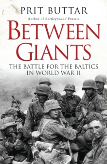 Between Giants: The Battle for the Baltics in World War II, Paperback