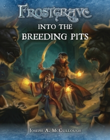 Frostgrave: Into the Breeding Pits, Paperback
