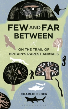 Few and Far Between : On the Trail of Britain's Rarest Animals, Paperback Book