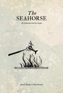 Seahorse : The Restaurant and its Recipes, Hardback Book