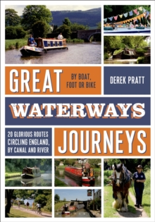 Great Waterways Journeys : 20 Glorious Routes Circling England, by Canal and River, Paperback