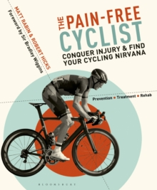 The Pain-Free Cyclist : Conquer Injury and Find Your Cycling Nirvana, Paperback