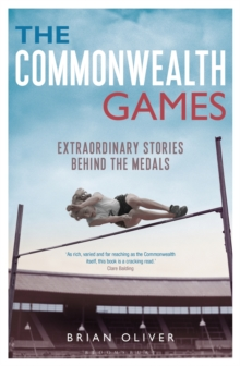 The Commonwealth Games : Extraordinary Stories Behind the Medals, Paperback