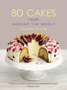 80 Cakes from Around the World, Hardback