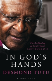 In God's Hands : The Archbishop of Canterbury's Lent Book, Paperback
