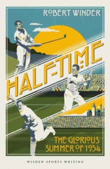 Half-Time : The Glorious Summer of 1934, Hardback