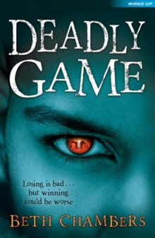 Deadly Game : Losing is Bad... but Winning Could be Worse, Paperback