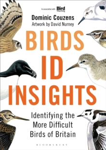 Birds: ID Insights : Identifying the More Difficult Birds of Britain, Hardback