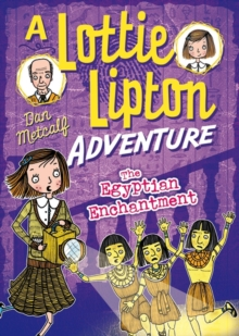 The Egyptian Enchantment a Lottie Lipton Adventure, Paperback