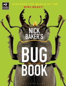 Nick Baker's Bug Book : Discover the World of the Mini-Beast!, Paperback Book