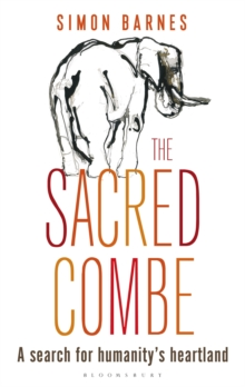 Sacred Combe : A Search for Humanity's Heartland, Hardback