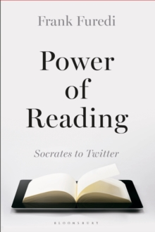 The Power of Reading : From Socrates to Twitter, Hardback Book