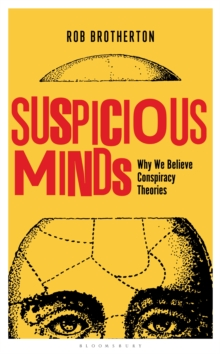 Suspicious Minds : Why We Believe Conspiracy Theories, Hardback