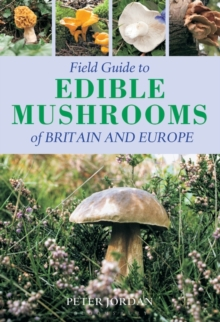 Field Guide to Edible Mushrooms of Britain and Europe, Paperback