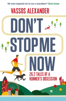 Don't Stop Me Now : 26.2 Tales of a Runner's Obsession, Paperback