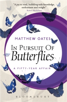 In Pursuit of Butterflies : A Fifty-Year Affair, Paperback Book