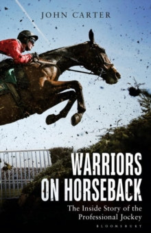 Warriors on Horseback : The Inside Story of the Professional Jockey, Paperback