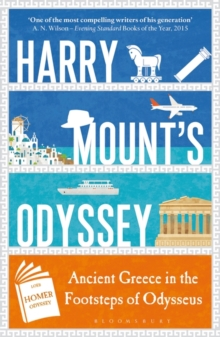 Harry Mount's Odyssey : Ancient Greece in the Footsteps of Odysseus, Paperback