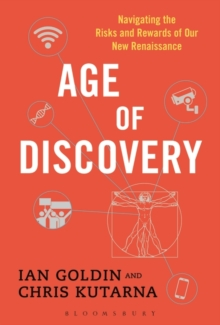 Age of Discovery : Navigating the Risks and Rewards of Our New Renaissance, Hardback