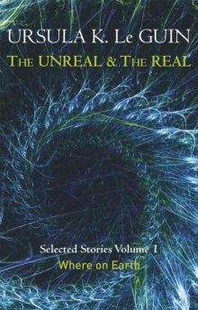 The Unreal and the Real : Where on Earth Volume 1, Paperback Book