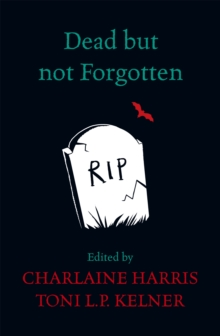 Dead but Not Forgotten : Stories from the World of Sookie Stackhouse, Paperback