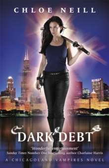 Dark Debt : A Chicagoland Vampires Novel, Paperback