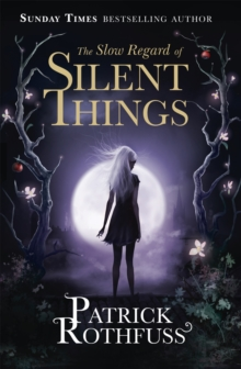 The Slow Regard of Silent Things, Paperback