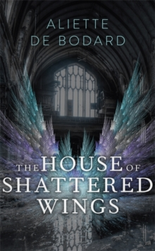 The House of Shattered Wings, Paperback Book