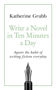 Write a Novel in 10 Minutes a Day, Paperback