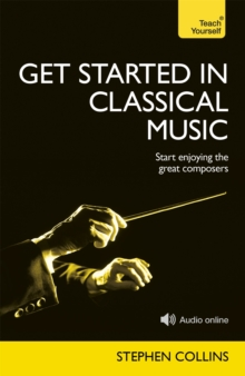 Get Started in Classical Music: Teach Yourself, Paperback
