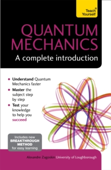 Quantum Mechanics: A Complete Introduction: Teach Yourself, Paperback