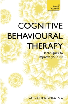 Cognitive Behavioural Therapy (CBT): Teach Yourself, Paperback