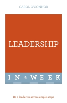Leadership in a Week : Be a Leader in Seven Simple Steps, Paperback