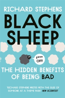 Black Sheep: The Hidden Benefits of Being Bad, Paperback Book
