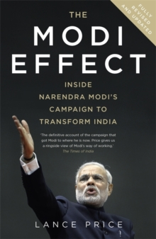 The Modi Effect : Inside Narendra Modi's Campaign to Transform India, Paperback
