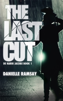The Last Cut : a terrifyingly dark crime thriller, Paperback Book