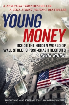 Young Money : Inside the Hidden World of Wall Street's Post-Crash Recruits, Paperback