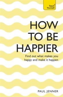 How to be Happier: Teach Yourself, Paperback
