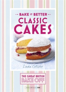Great British Bake off - Bake it Better : Classic Cakes No. 1, Hardback Book