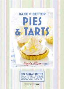 Great British Bake off - Bake it Better : Pies & Tarts No. 3, Hardback