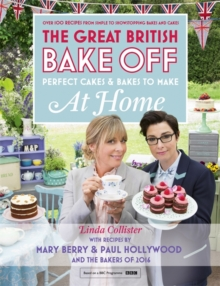 Great British Bake Off - Perfect Cakes & Bakes to Make at Home : Official Tie-in to the 2016 Series, Hardback