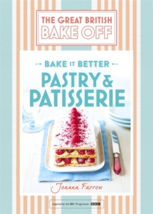 Great British Bake Off - Bake it Better : Pastry & Patisserie No. 8, Hardback