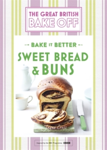 Great British Bake Off - Bake it Better : Sweet Bread & Buns No. 7, Hardback Book