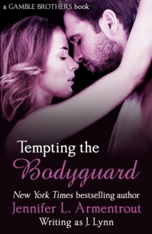 Tempting the Bodyguard (Gamble Brothers Book Three), Paperback Book