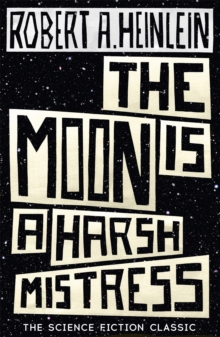 The Moon is a Harsh Mistress, Paperback