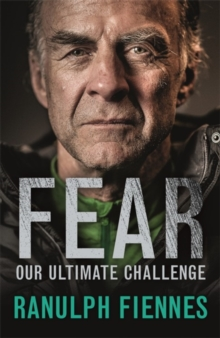 Fear : Our Ultimate Challenge, Hardback
