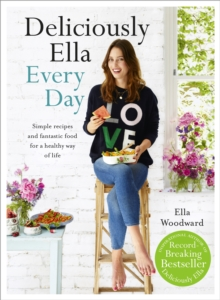 Deliciously Ella Every Day : Simple Recipes and Fantastic Food for a Healthy Way of Life, Hardback