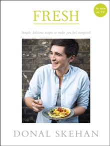 Fresh! : Simple, Delicious Recipes to Make You Feel Energised, Hardback