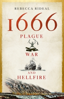 1666 : Plague, War and Hellfire, Hardback