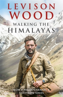 Walking the Himalayas : An Adventure of Survival and Endurance, Hardback